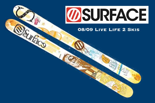 Surface Skis Live Life 2 Skis